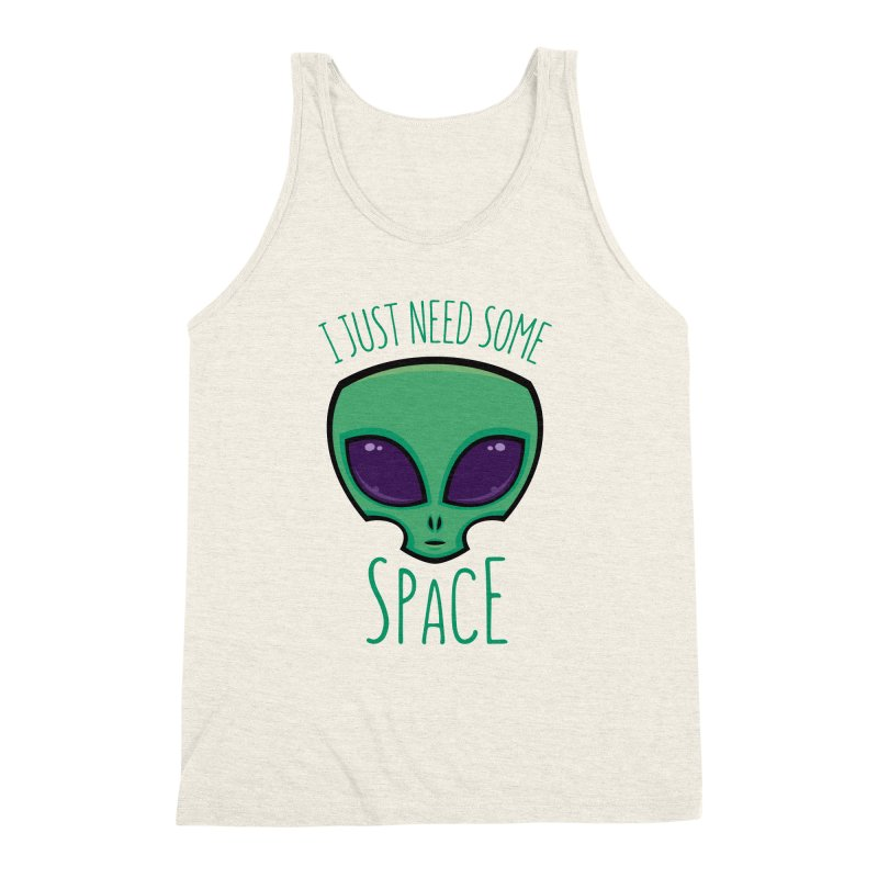 I Just Need Some Space Alien Men's Triblend Tank by Fizzgig's Artist Shop