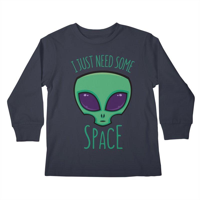 I Just Need Some Space Alien Kids Longsleeve T-Shirt by Fizzgig's Artist Shop