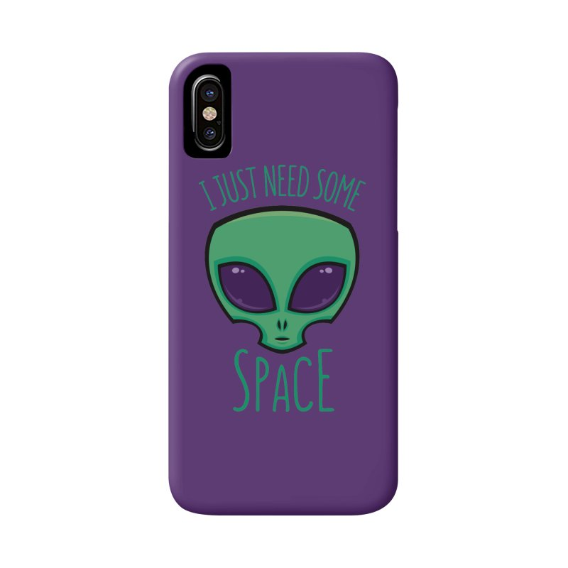 I Just Need Some Space Alien Accessories Phone Case by Fizzgig's Artist Shop