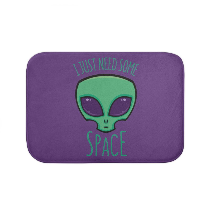 I Just Need Some Space Alien Home Bath Mat by Fizzgig's Artist Shop