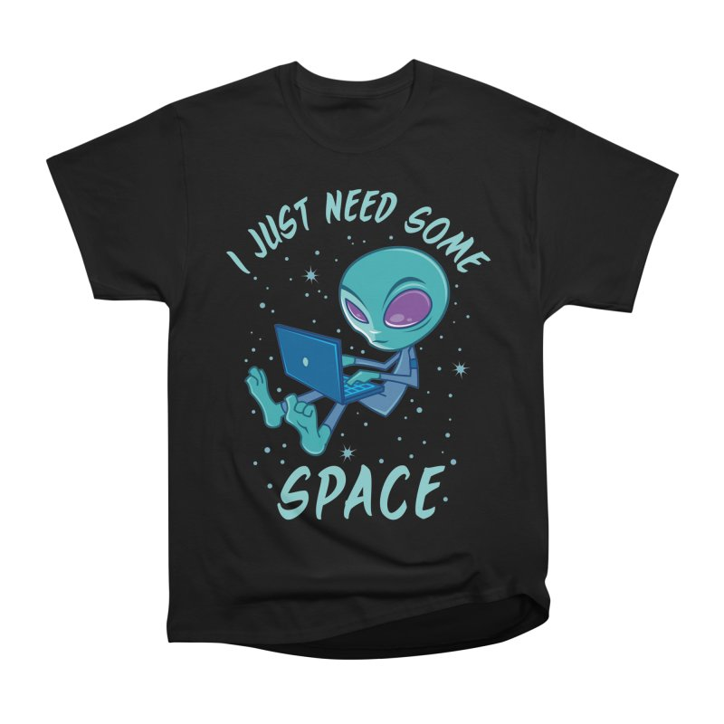 I Just Need Some Space Alien with Laptop Men's Classic T-Shirt by Fizzgig's Artist Shop