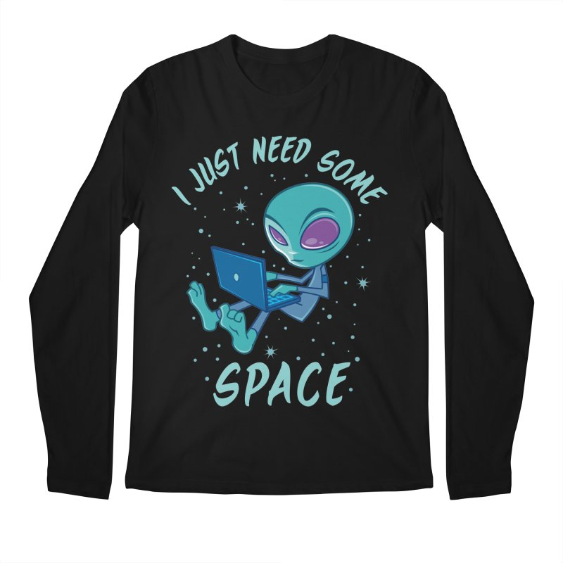 I Just Need Some Space Alien with Laptop Men's Longsleeve T-Shirt by Fizzgig's Artist Shop
