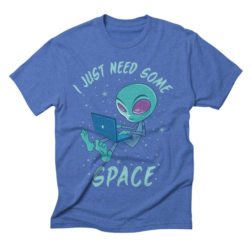 I Just Need Some Space Alien with Laptop Men's Triblend T-Shirt by Fizzgig's Artist Shop