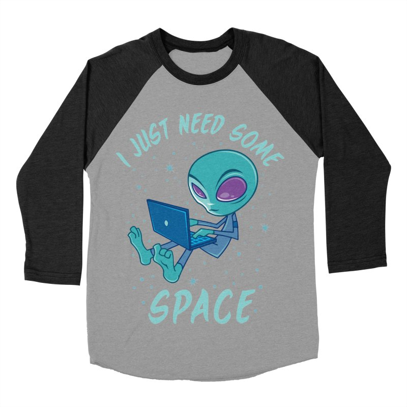 I Just Need Some Space Alien with Laptop Men's Baseball Triblend T-Shirt by Fizzgig's Artist Shop