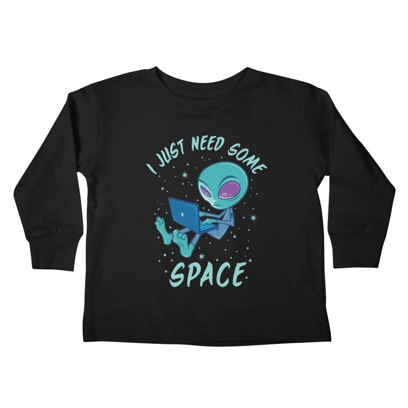 I Just Need Some Space Alien with Laptop Kids Toddler Longsleeve T-Shirt by Fizzgig's Artist Shop