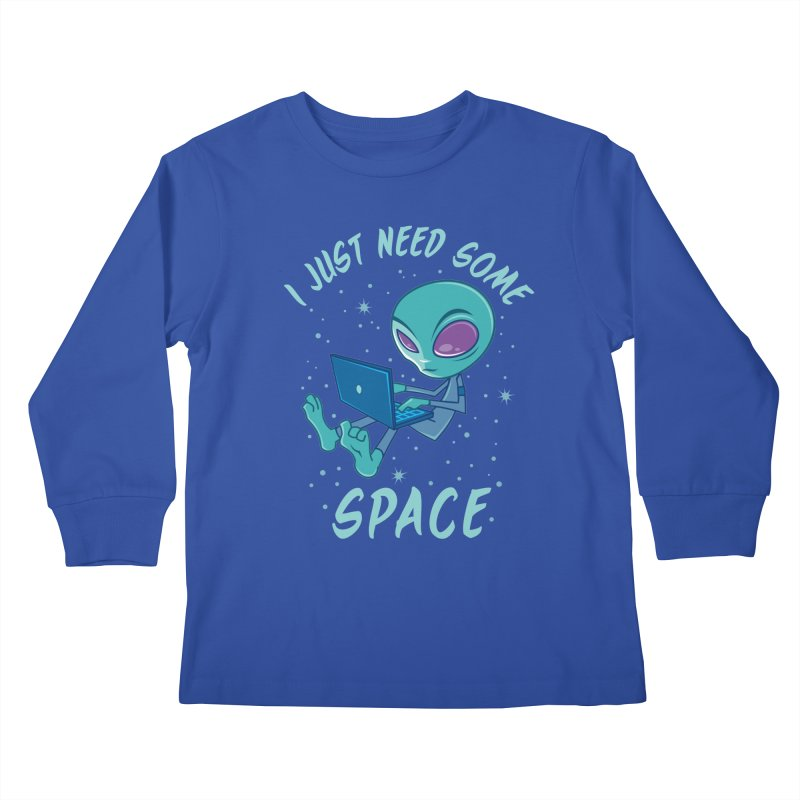 I Just Need Some Space Alien with Laptop Kids Longsleeve T-Shirt by Fizzgig's Artist Shop