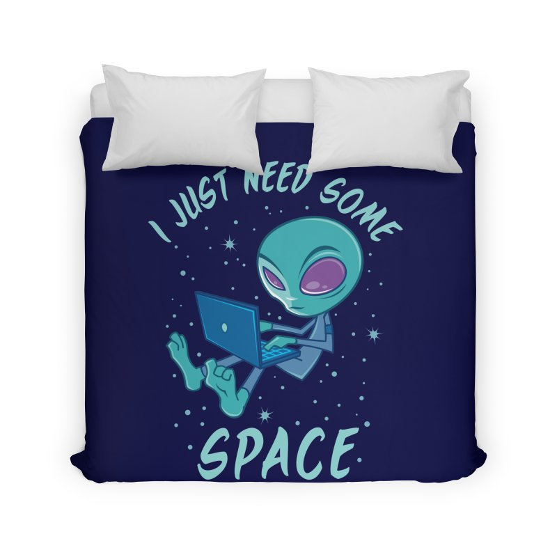 I Just Need Some Space Alien with Laptop Home Duvet by Fizzgig's Artist Shop