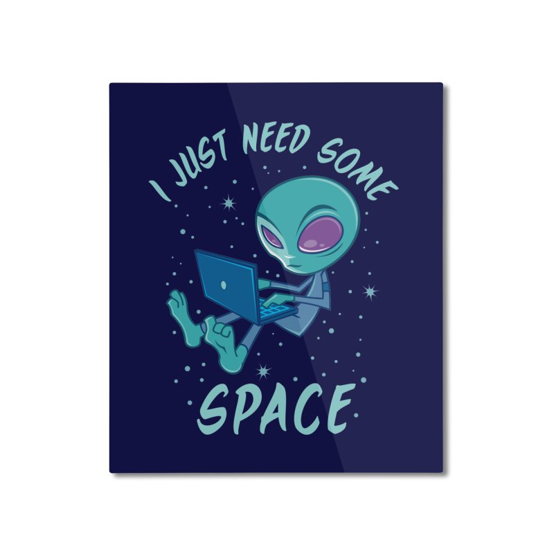I Just Need Some Space Alien with Laptop Home Mounted Aluminum Print by Fizzgig's Artist Shop