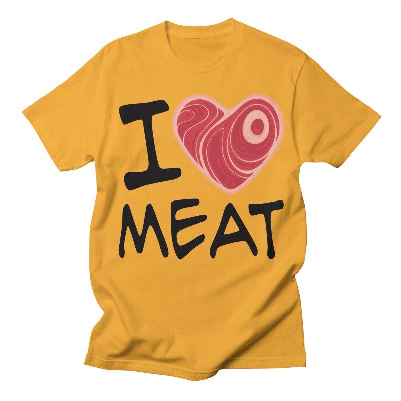 I Love Meat Women's Unisex T-Shirt by Fizzgig's Artist Shop