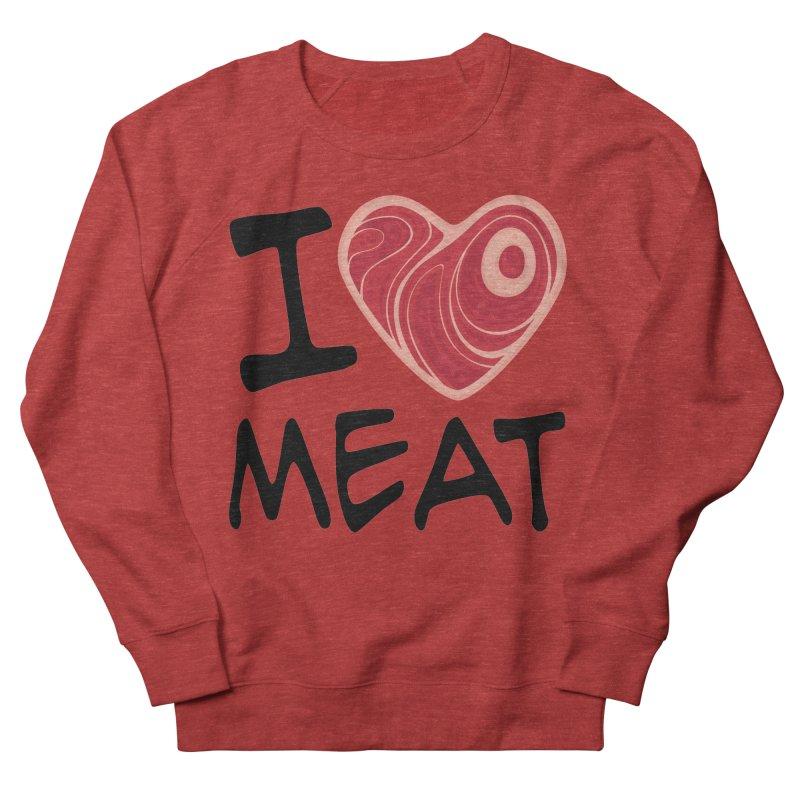 I Love Meat Women's Sweatshirt by Fizzgig's Artist Shop
