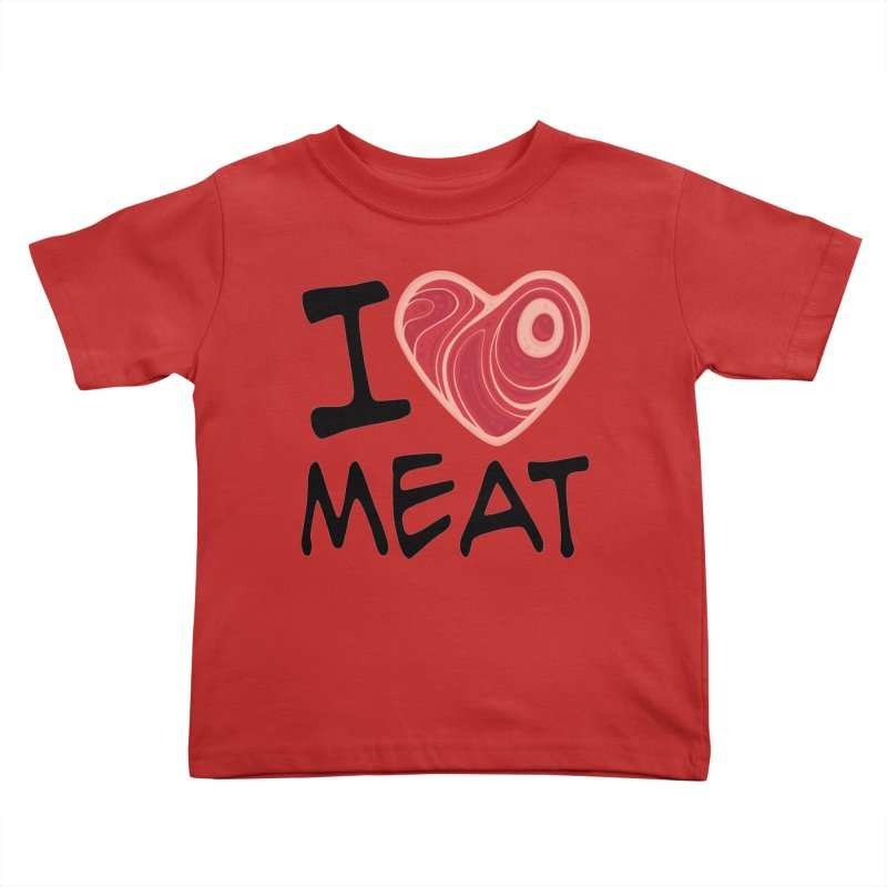 I Love Meat Kids Toddler T-Shirt by Fizzgig's Artist Shop