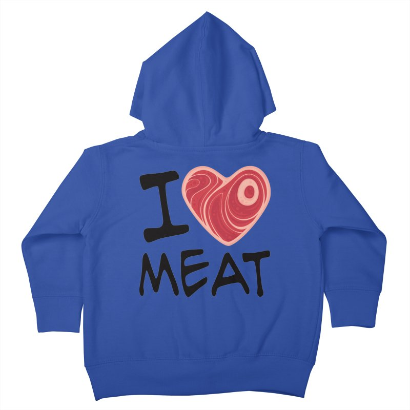 I Love Meat Kids Toddler Zip-Up Hoody by Fizzgig's Artist Shop