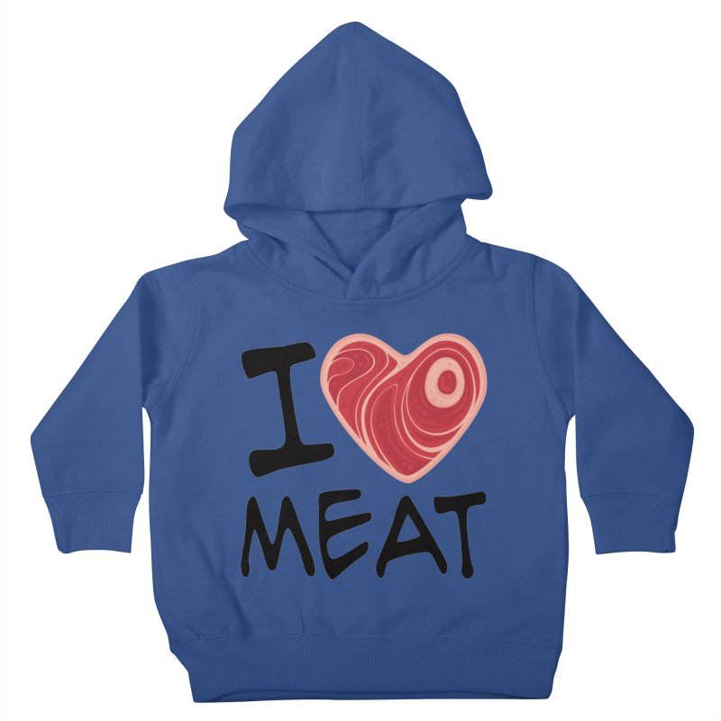 I Love Meat Kids Toddler Pullover Hoody by Fizzgig's Artist Shop