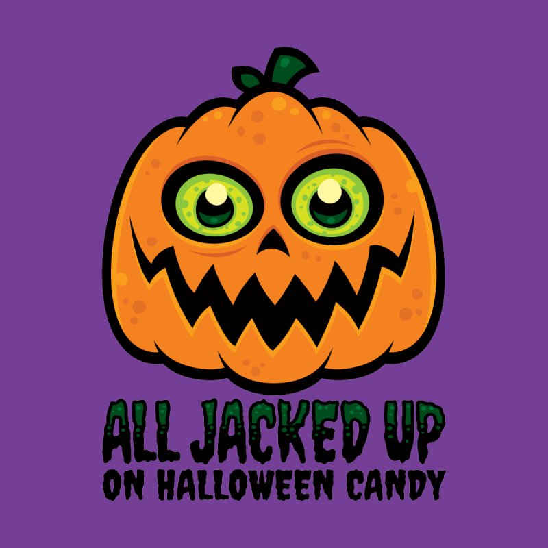 All Jacked Up on Halloween Candy Jack-O'-Lantern by Fizzgig's Artist Shop