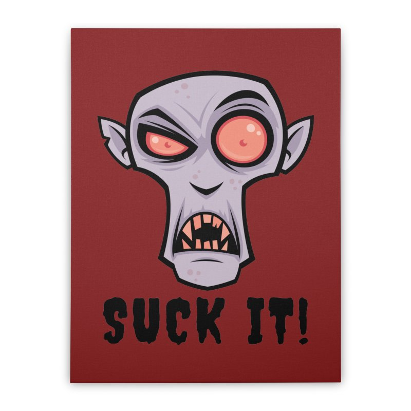Creepy Vampire Cartoon with Suck It Text Home Stretched Canvas by Fizzgig's Artist Shop