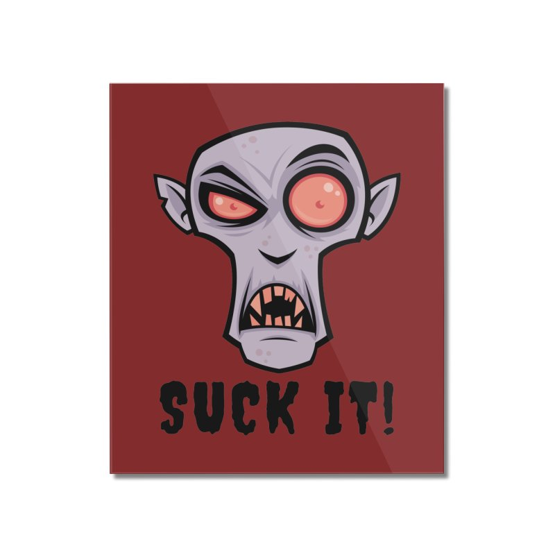 Creepy Vampire Cartoon with Suck It Text Home Mounted Acrylic Print by Fizzgig's Artist Shop
