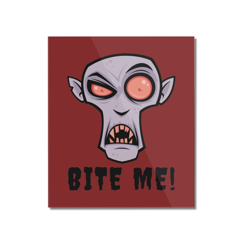 Creepy Vampire Cartoon with Bite Me Text Home Mounted Acrylic Print by Fizzgig's Artist Shop