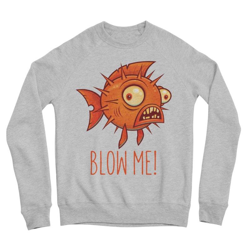 Blow Me Porcupine Blowfish Men's Sponge Fleece Sweatshirt by Fizzgig's Artist Shop