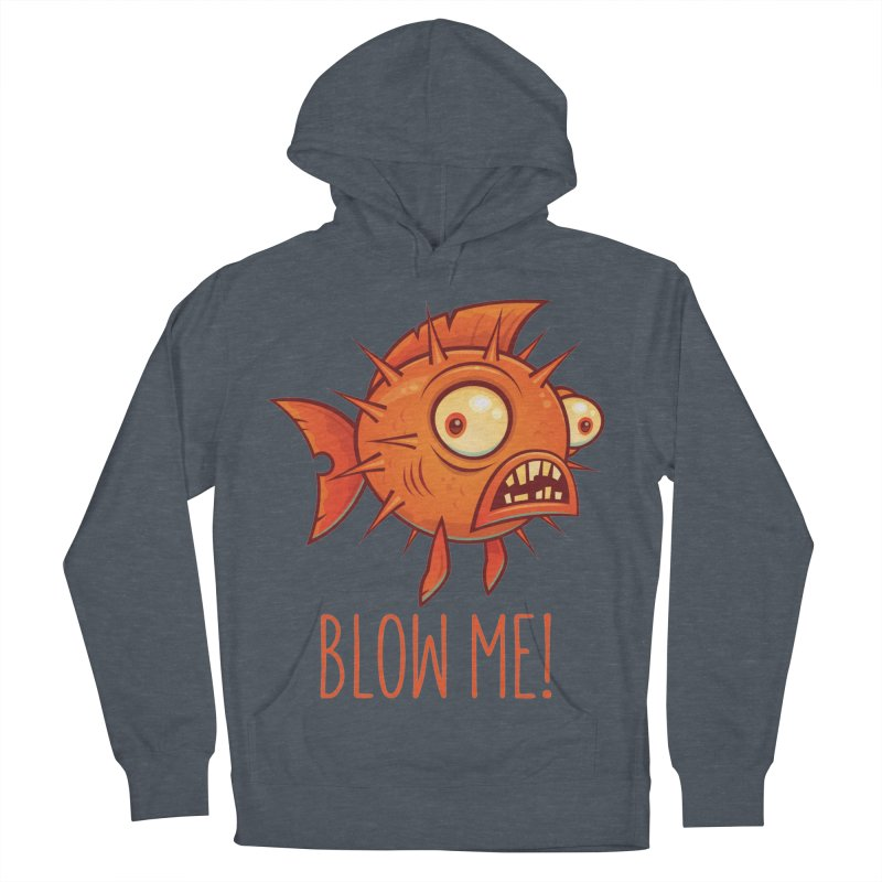 Blow Me Porcupine Blowfish Men's French Terry Pullover Hoody by Fizzgig's Artist Shop