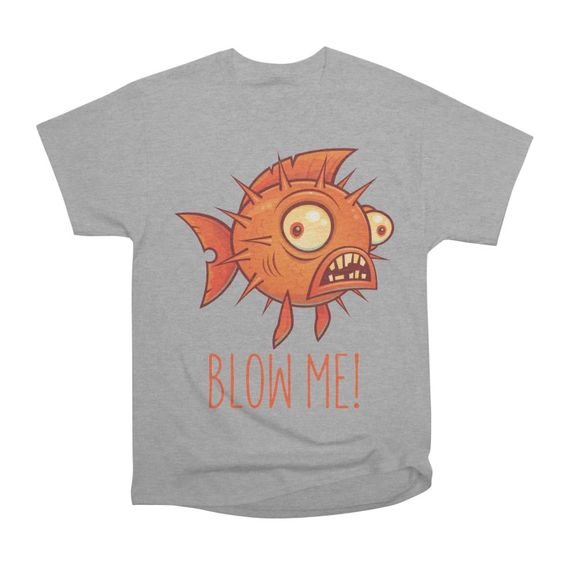 Blow Me Porcupine Blowfish Men's Heavyweight T-Shirt by Fizzgig's Artist Shop