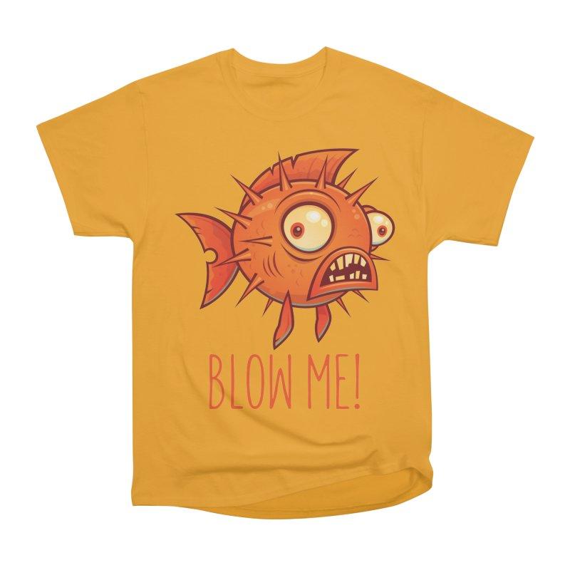 Blow Me Porcupine Blowfish Women's Heavyweight Unisex T-Shirt by Fizzgig's Artist Shop