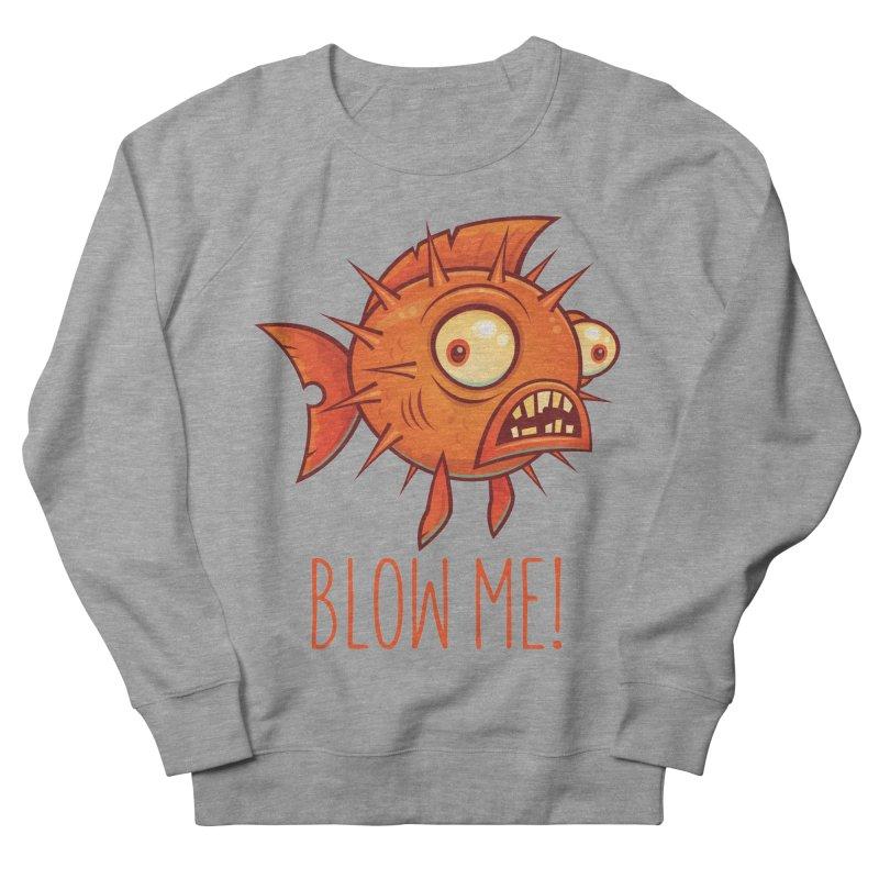 Blow Me Porcupine Blowfish Women's French Terry Sweatshirt by Fizzgig's Artist Shop
