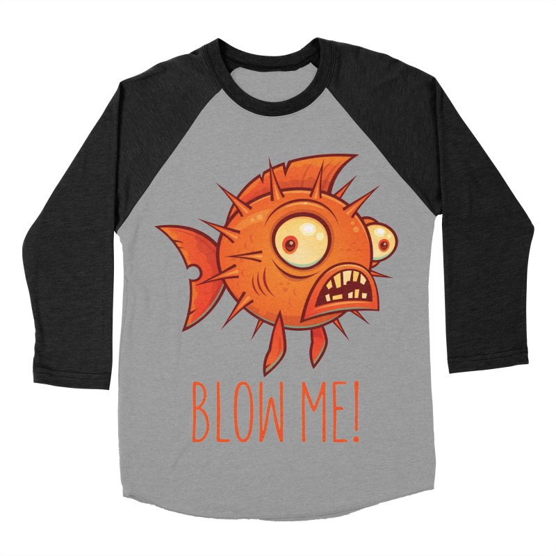 Blow Me Porcupine Blowfish Men's Baseball Triblend Longsleeve T-Shirt by Fizzgig's Artist Shop