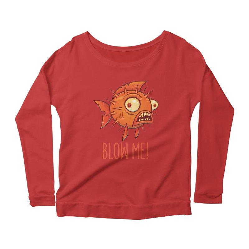 Blow Me Porcupine Blowfish Women's Scoop Neck Longsleeve T-Shirt by Fizzgig's Artist Shop