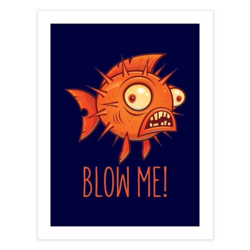 Blow Me Porcupine Blowfish Home Fine Art Print by Fizzgig's Artist Shop
