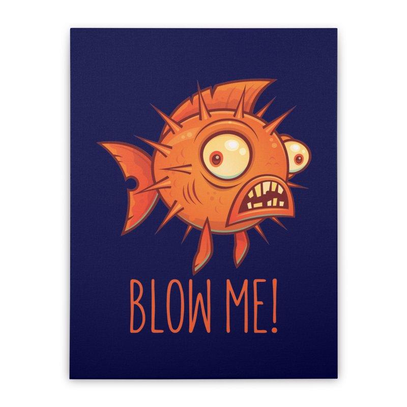 Blow Me Porcupine Blowfish Home Stretched Canvas by Fizzgig's Artist Shop