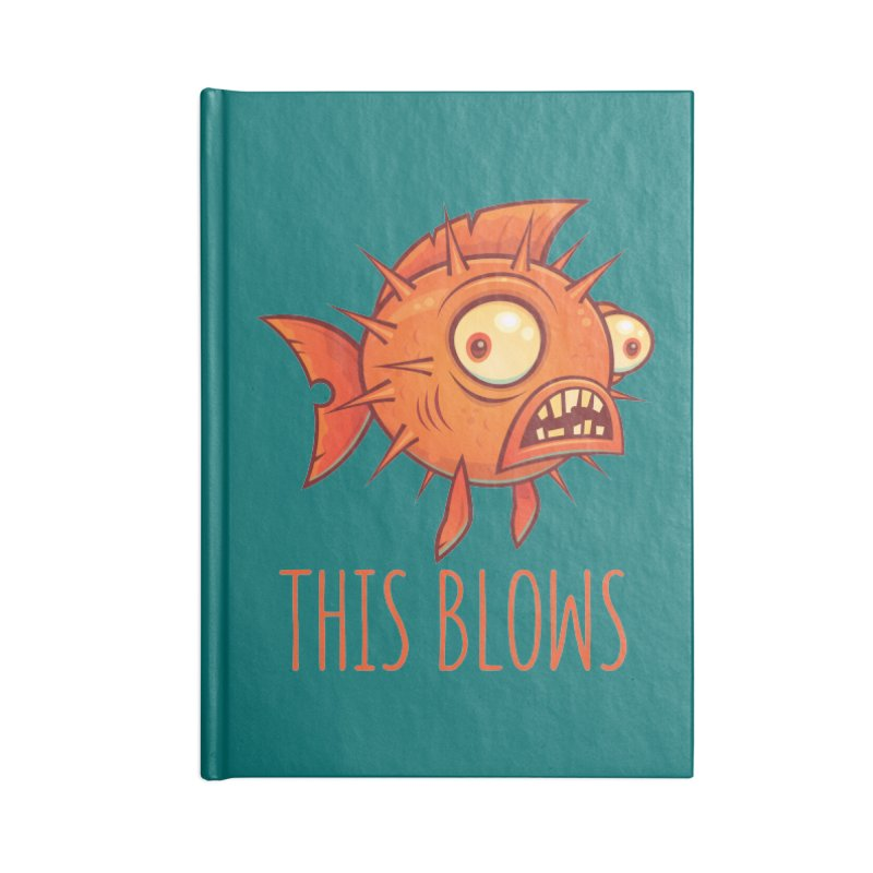 This Blows Porcupine Blowfish Accessories Notebook by Fizzgig's Artist Shop