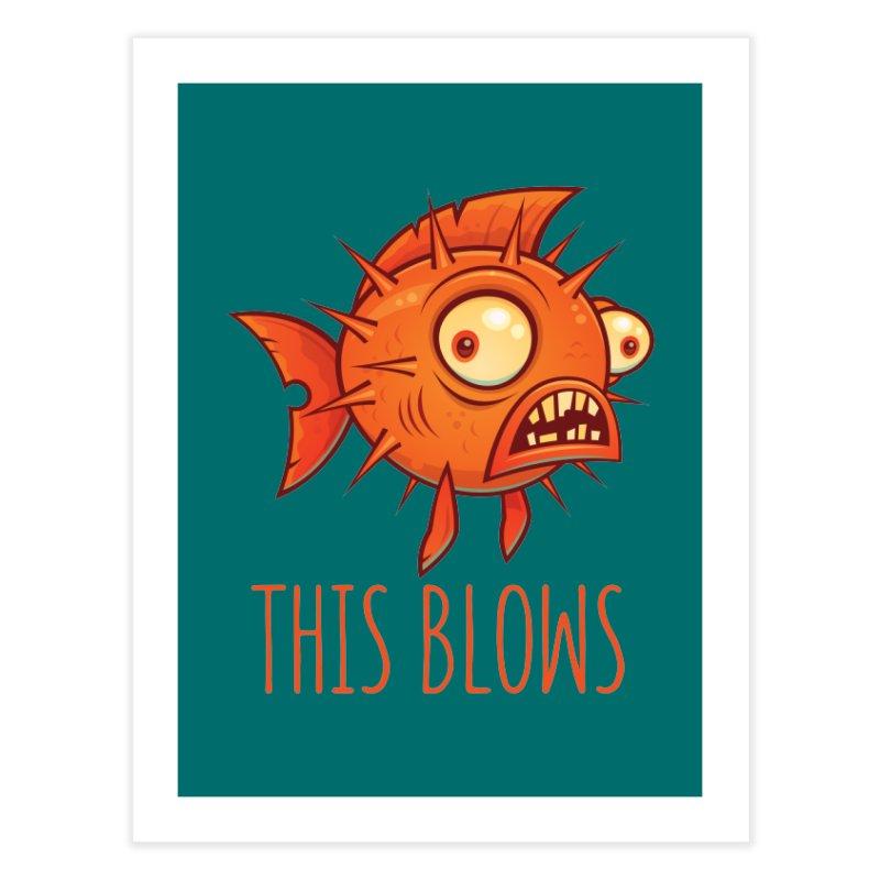 This Blows Porcupine Blowfish Home Fine Art Print by Fizzgig's Artist Shop