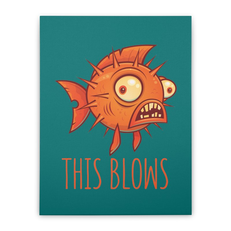 This Blows Porcupine Blowfish Home Stretched Canvas by Fizzgig's Artist Shop