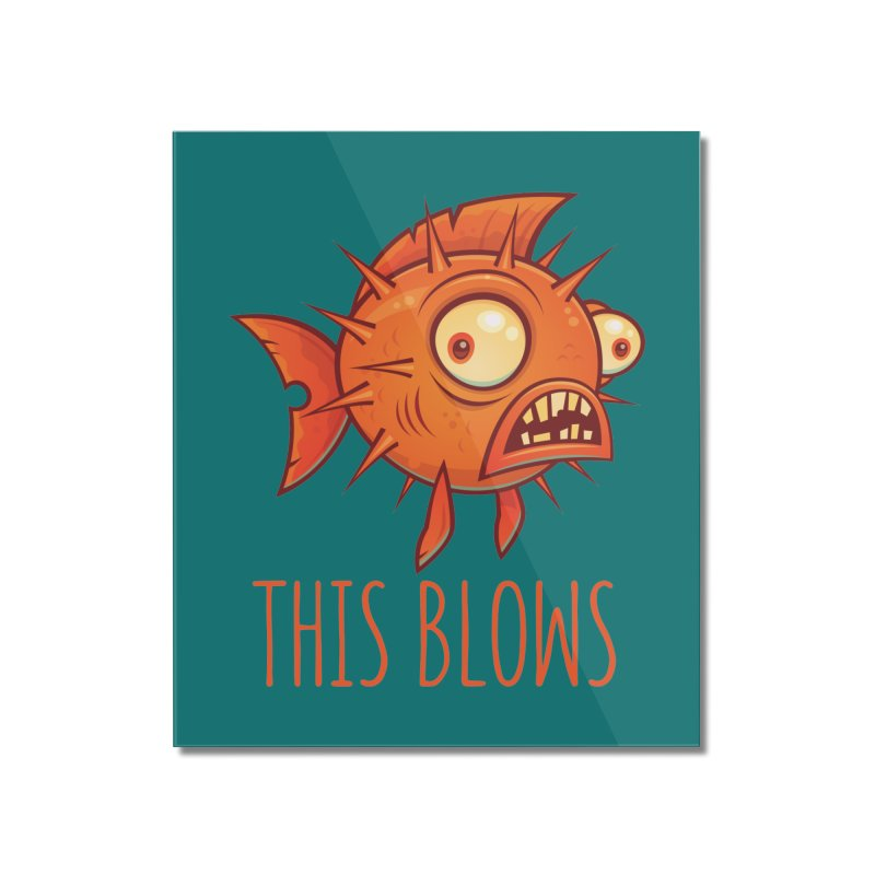 This Blows Porcupine Blowfish Home Mounted Acrylic Print by Fizzgig's Artist Shop