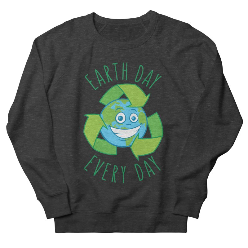 Earth Day Every Day Recycle Cartoon Women's French Terry Sweatshirt by Fizzgig's Artist Shop