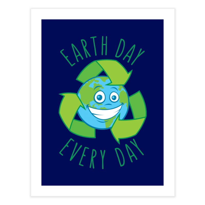 Earth Day Every Day Recycle Cartoon Home Fine Art Print by Fizzgig's Artist Shop