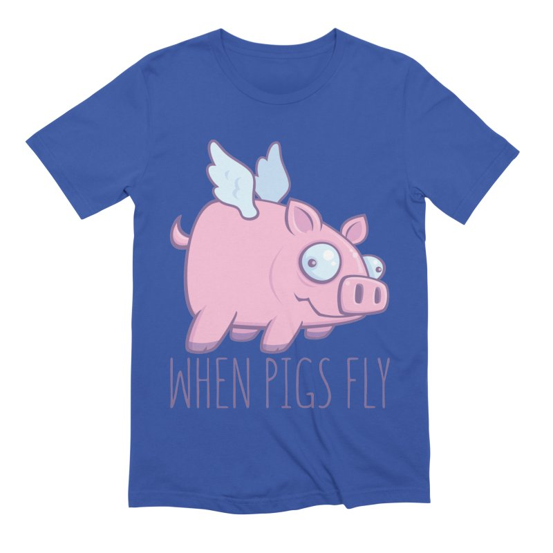 When Pigs Fly with Text Men's Extra Soft T-Shirt by Fizzgig's Artist Shop