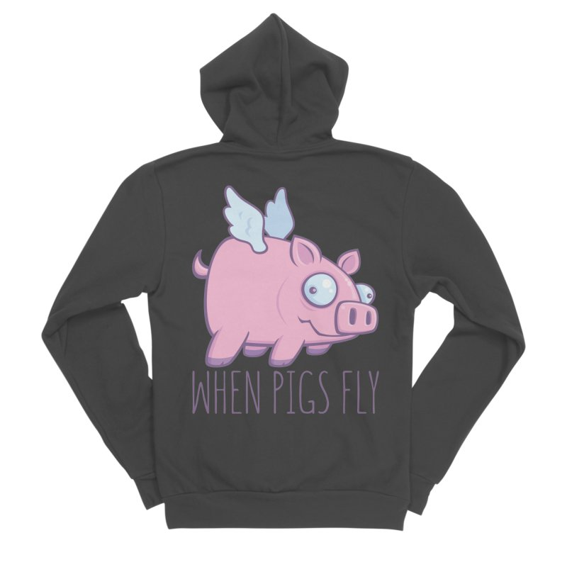 When Pigs Fly with Text Men's Sponge Fleece Zip-Up Hoody by Fizzgig's Artist Shop