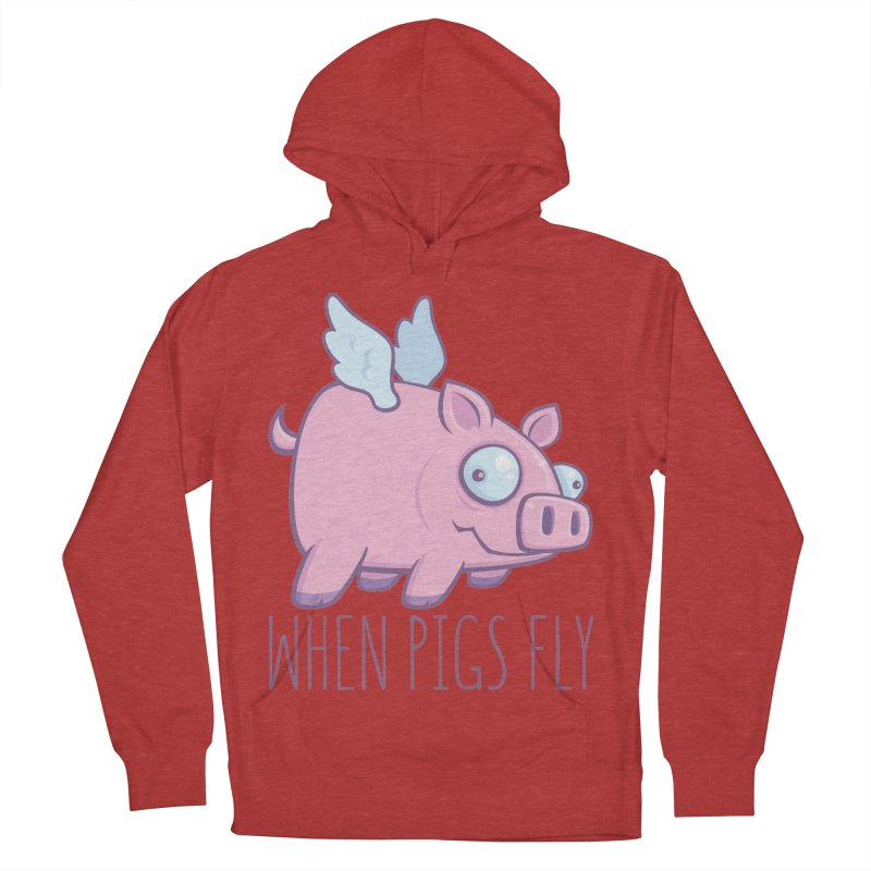 When Pigs Fly with Text Women's French Terry Pullover Hoody by Fizzgig's Artist Shop