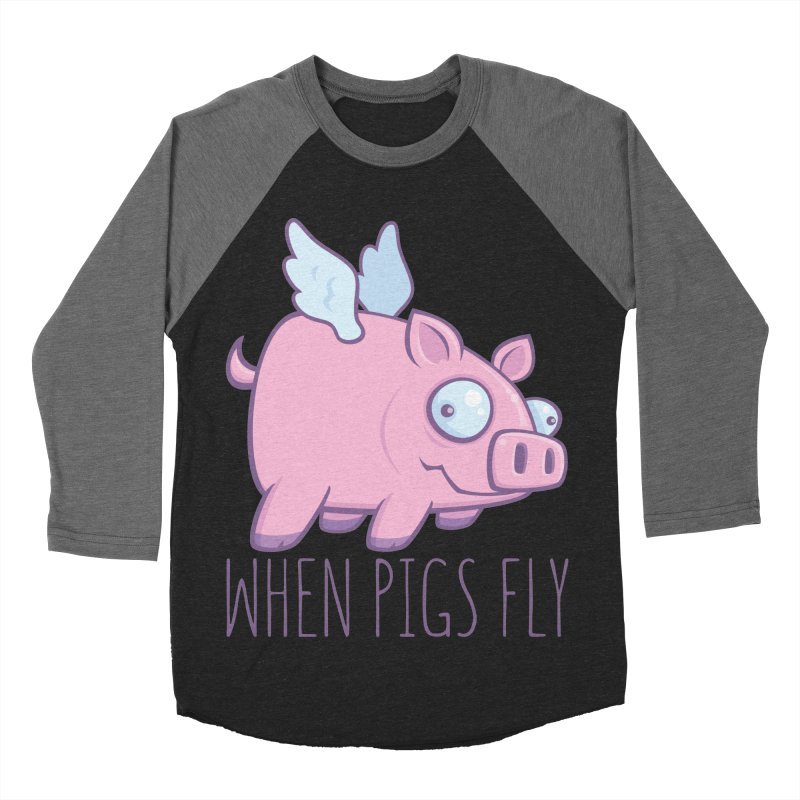 When Pigs Fly with Text Men's Baseball Triblend Longsleeve T-Shirt by Fizzgig's Artist Shop