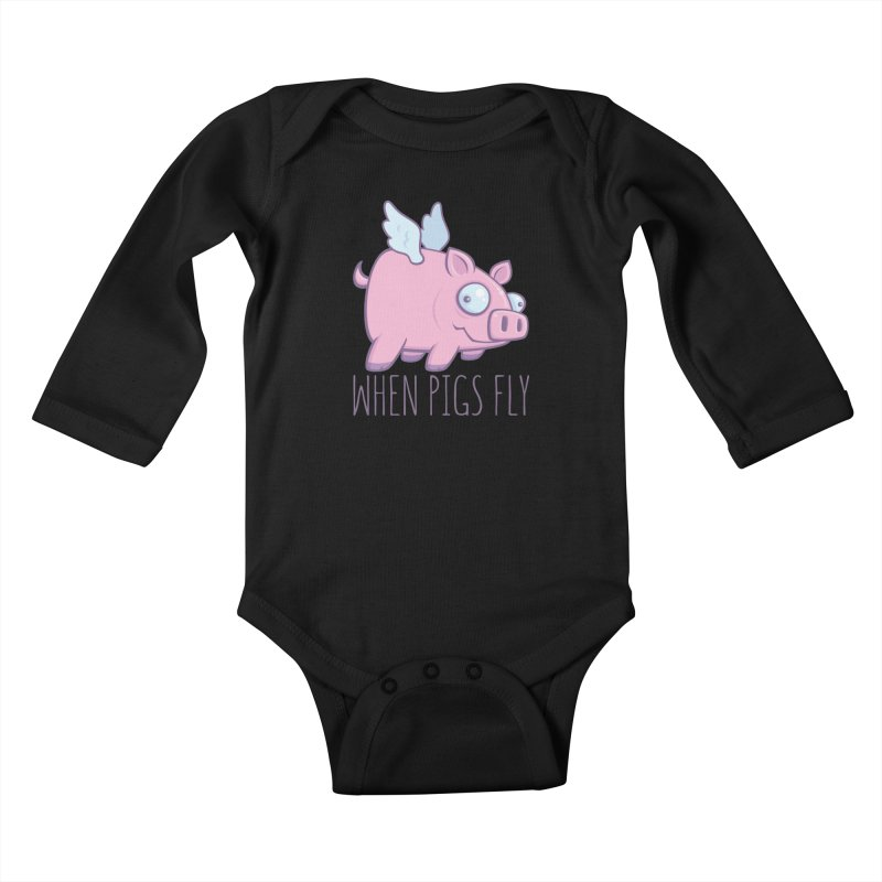 When Pigs Fly with Text Kids Baby Longsleeve Bodysuit by Fizzgig's Artist Shop