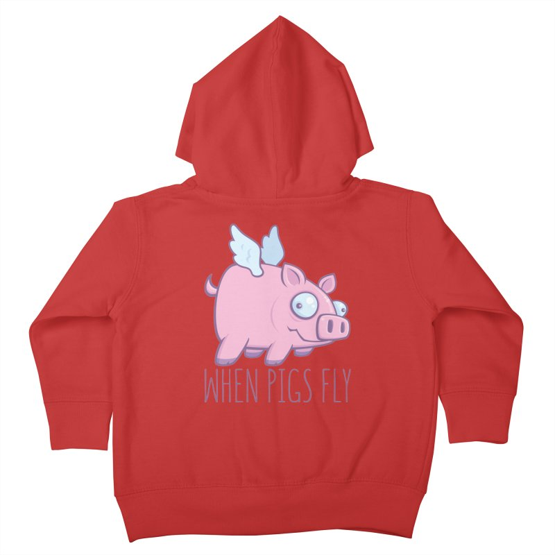 When Pigs Fly with Text Kids Toddler Zip-Up Hoody by Fizzgig's Artist Shop