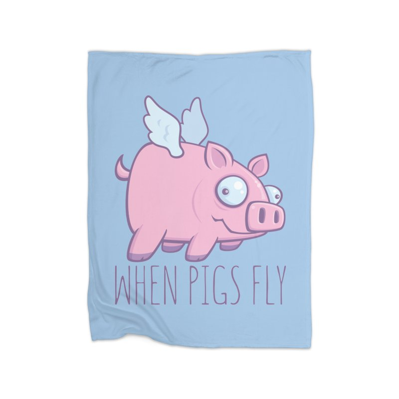 When Pigs Fly with Text Home Blanket by Fizzgig's Artist Shop