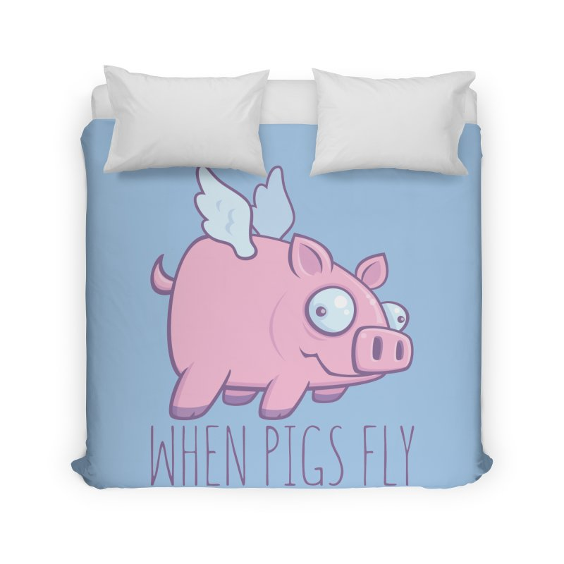 When Pigs Fly with Text Home Duvet by Fizzgig's Artist Shop