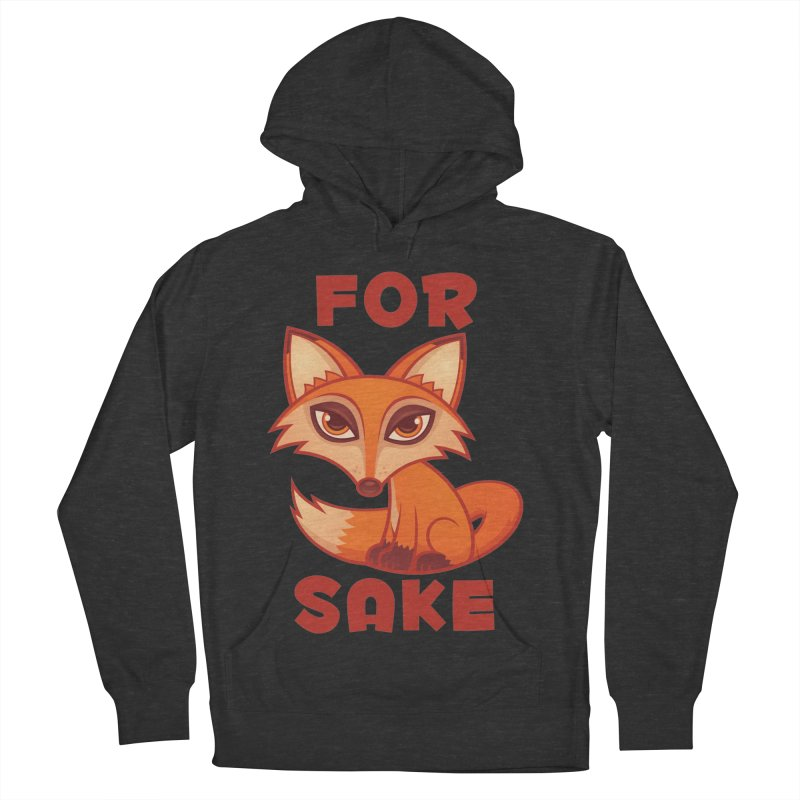 For Fox Sake Women's French Terry Pullover Hoody by Fizzgig's Artist Shop