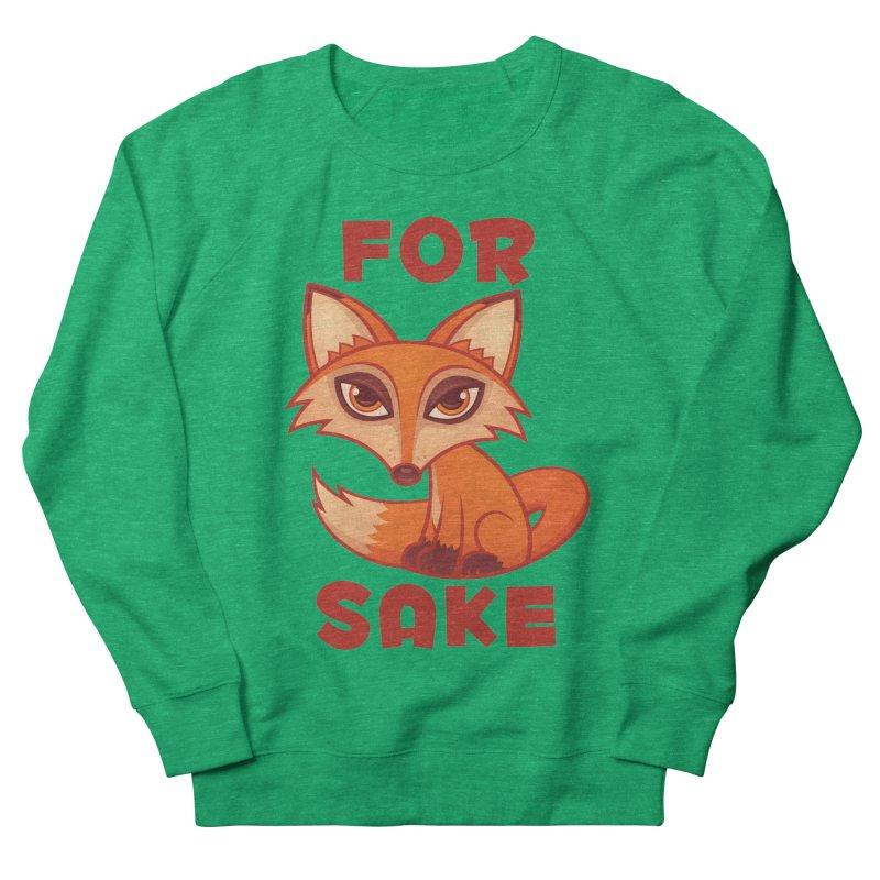 For Fox Sake Women's French Terry Sweatshirt by Fizzgig's Artist Shop