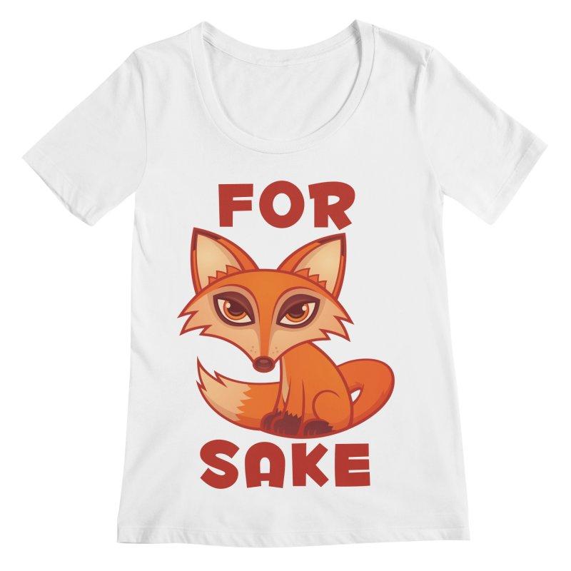 For Fox Sake Women's Regular Scoop Neck by Fizzgig's Artist Shop