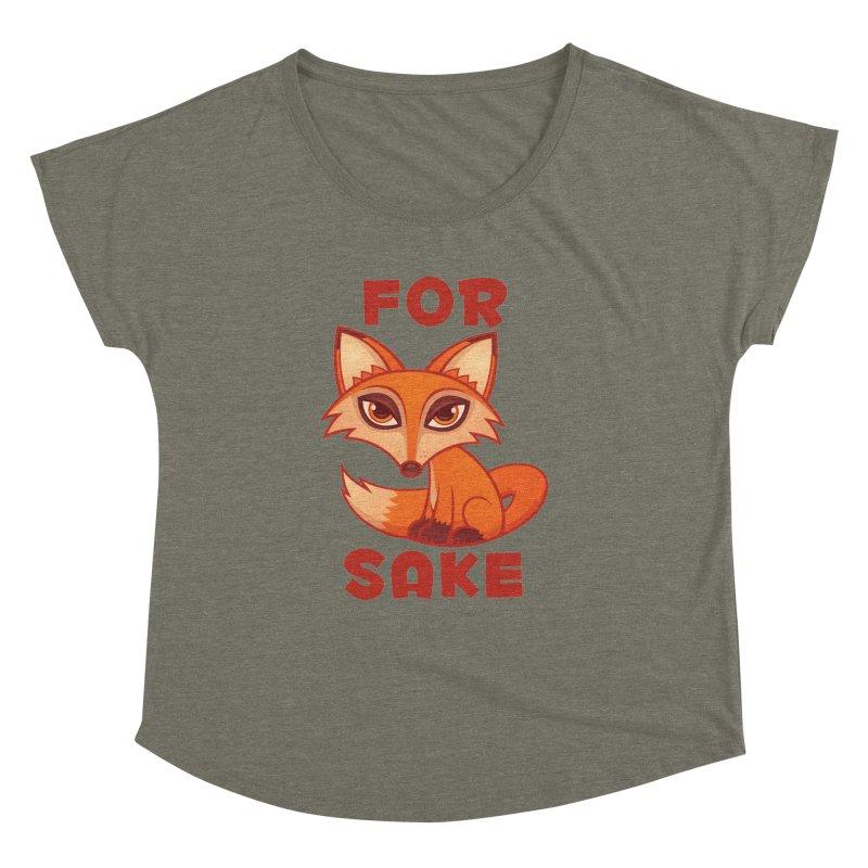 For Fox Sake Women's Dolman Scoop Neck by Fizzgig's Artist Shop