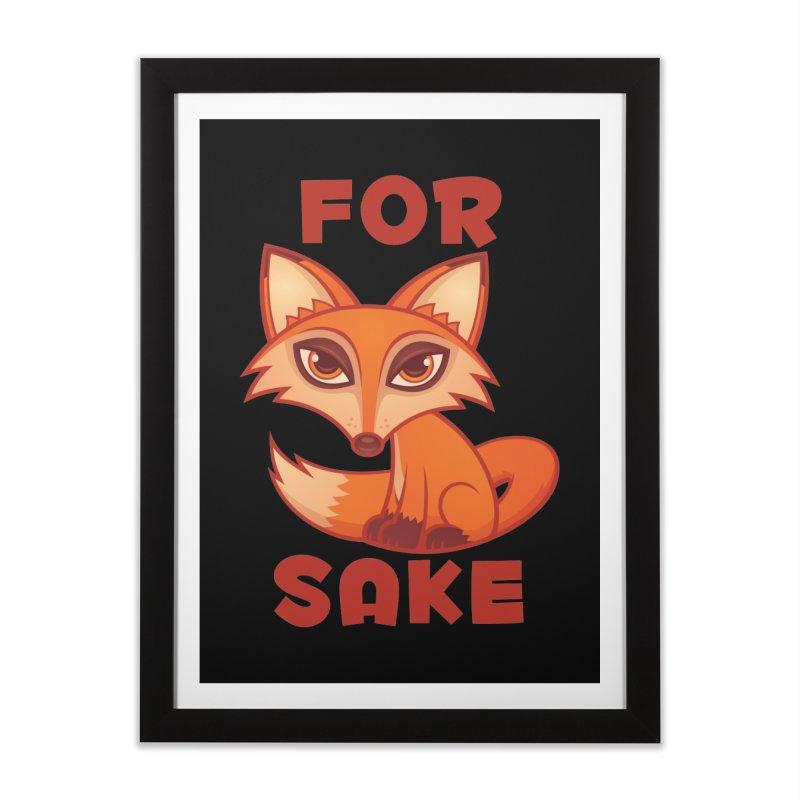 For Fox Sake Home Framed Fine Art Print by Fizzgig's Artist Shop