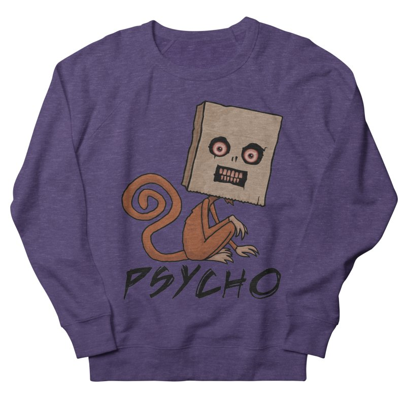 Psycho Sack Monkey with Text Women's French Terry Sweatshirt by Fizzgig's Artist Shop
